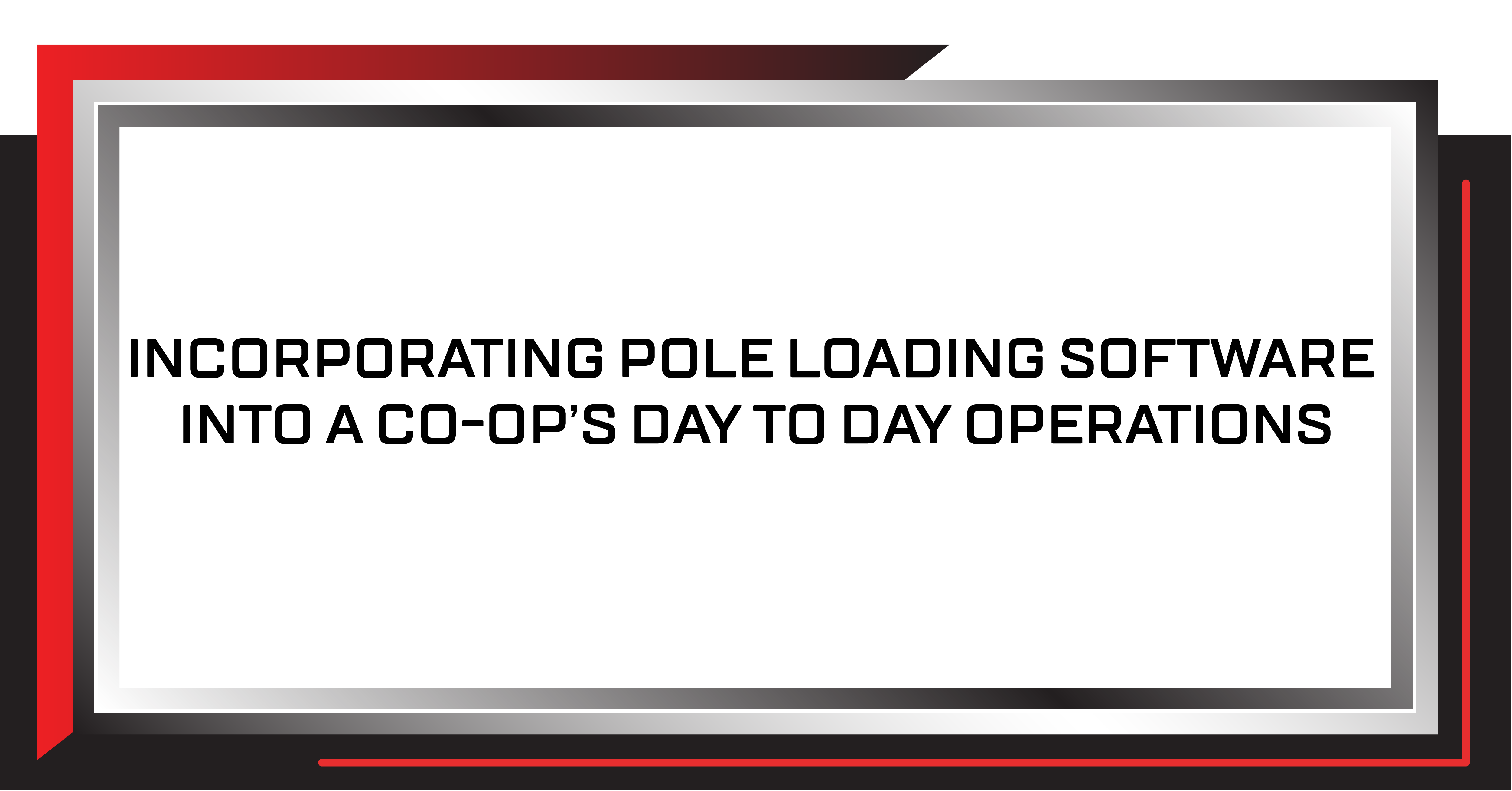 Incorporating Pole Loading Software into a Co-Op's Day to Day Operations